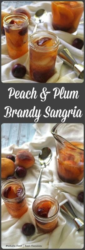 Peach and Plum Brandy Sangria from Whole Food   Real Families. Not too sweet, and perfect for sharing!